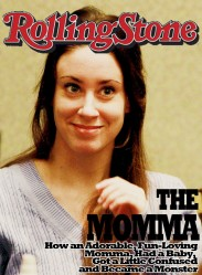 America hates Casey Anthony, but that didn't stop her from appearing on the cover (Rolling Stone)